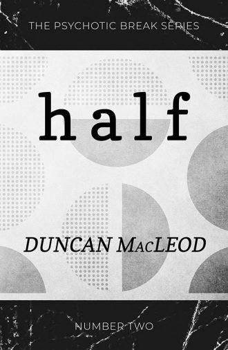 Half by Duncan MacLeod