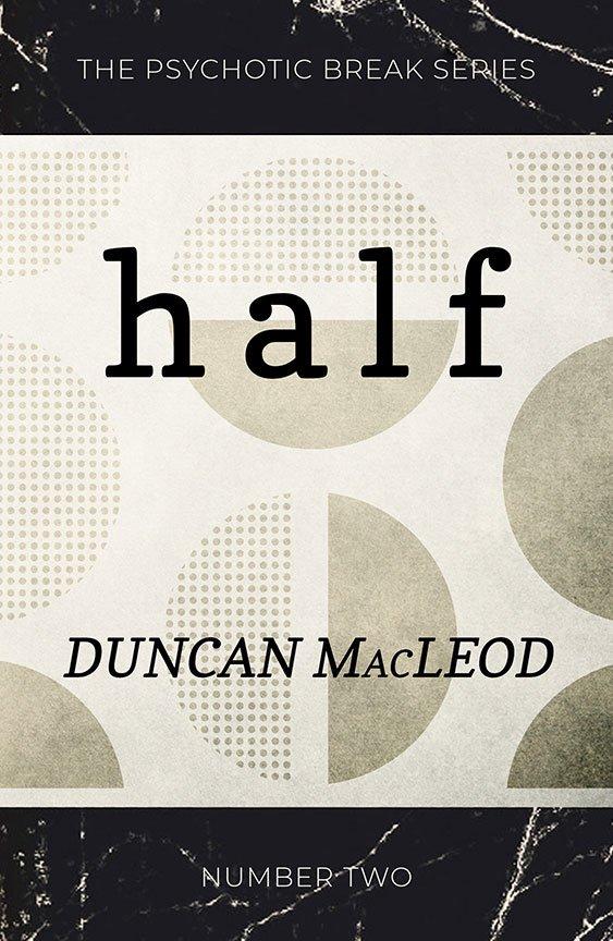 Half by Duncan MacLeod